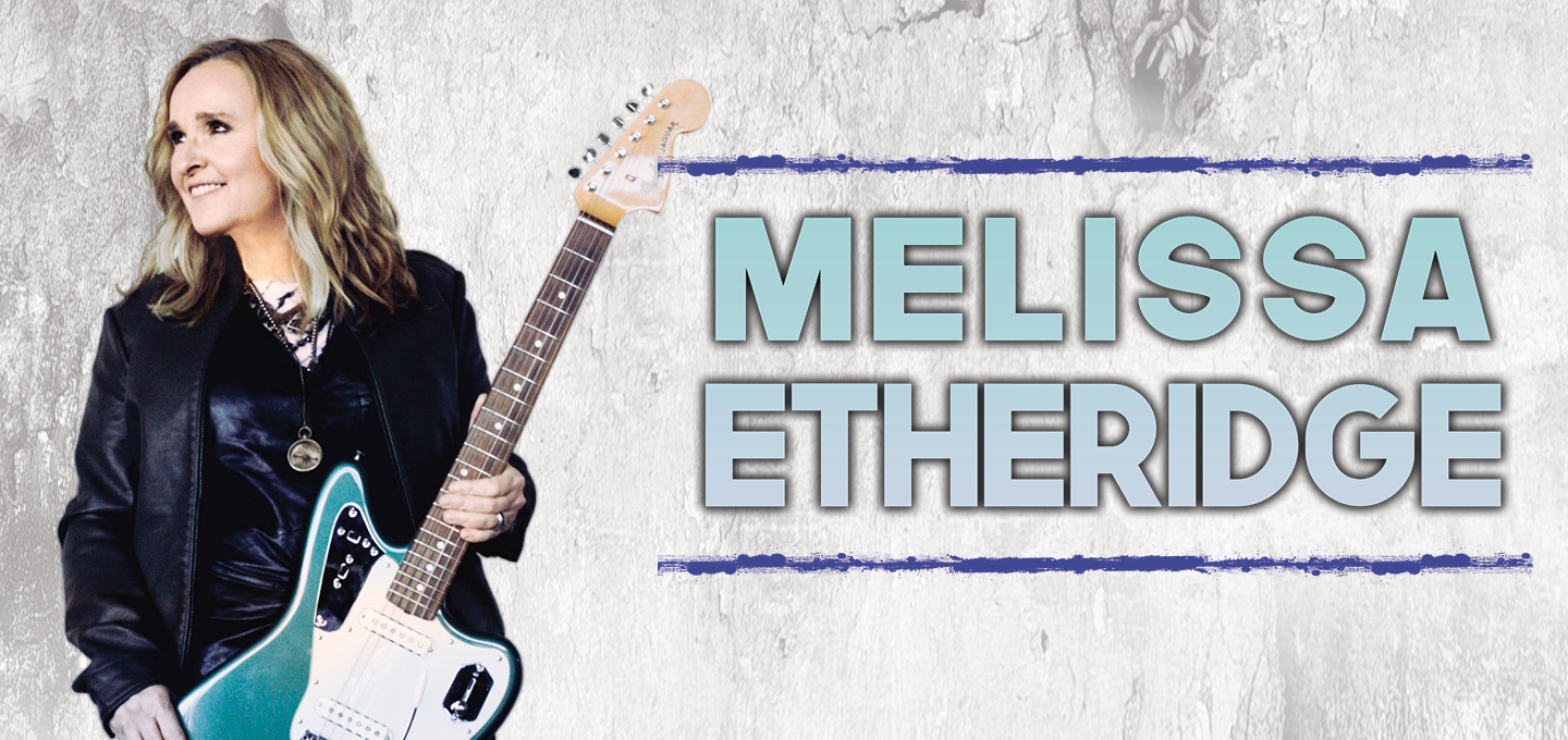 Next Show: Melissa Etheridge